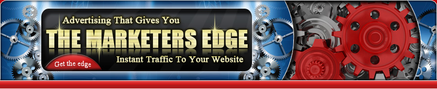 The Marketers Edge - Advertising that gives you instant traffic to your website